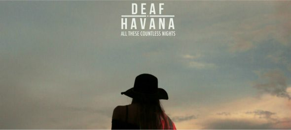 deaf havana all these countless nights